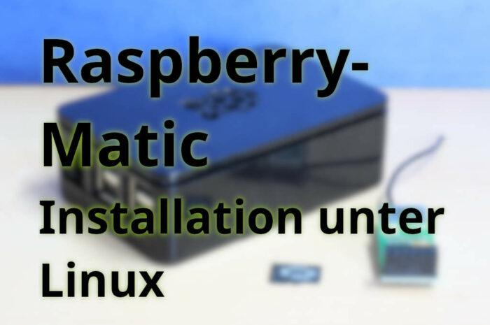RaspberryMatic auf einem Raspberry PI installieren